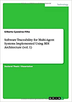 Book Software Traceability for Multi-Agent Systems Implemented Using BDI Architecture (vol. 1)