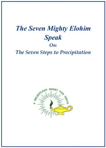 Seven Mighty Elohim Speak On: The Seven Steps to Precipitation