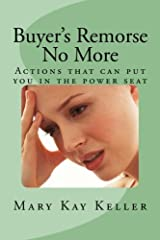 Buyer's Remorse No More: Reduce buyer's remorse with practical actions that can put you in the power seat. (Life Coaching: Happiness is your destiny) (Volume 3) Paperback