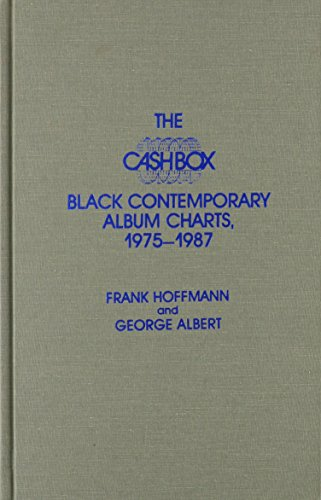 The Cash Box Black Contemporary Album Charts, 1975-1987 (Cash Box Music Charts)