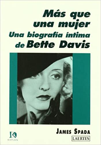 Descargar Libros De (text)o Más Que Una Mujer: Una Biografía íntima De Bette Davis Donde Epub
