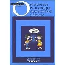 Orthopedie Pediatrique Quotidienne 3e Ed.