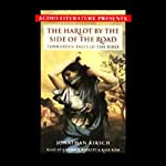 The Harlot by the Side of the Road: Forbidden Tales of the Bible | Jonathan Kirsch