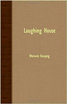 Laughing House by Warwick Deeping (2007-03-15)