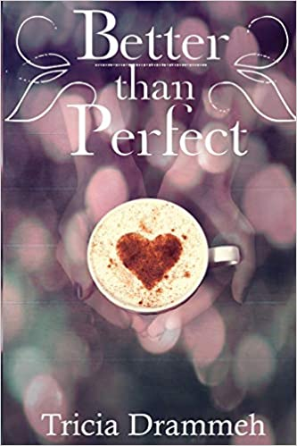 Read Better Than Perfect By Tricia Drammeh