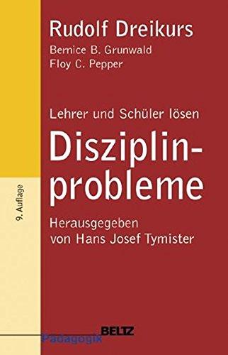 Lehrer und Schüler lösen Disziplinprobleme (Beltz Grüne Reihe)