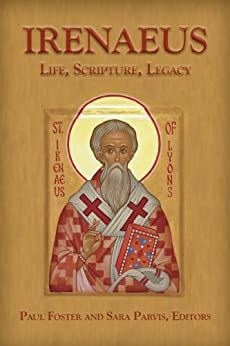 Irenaeus: Life, Scripture, and Legacy by [Parvis, Sara]