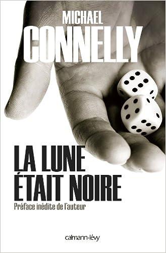 Michael Connelly - La Lune était noire