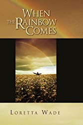 When the Rainbow Comes by Loretta Wade (2010-03-09)