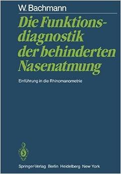 Book Die Funktionsdiagnostik der behinderten Nasenatmung: Einführung in die Rhinomanometrie