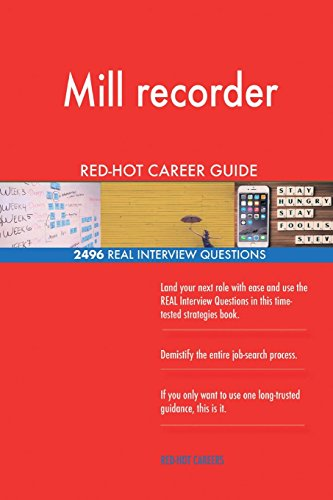 Red Hot Recorder - Mill recorder RED-HOT Career Guide; 2496 REAL Interview Questions