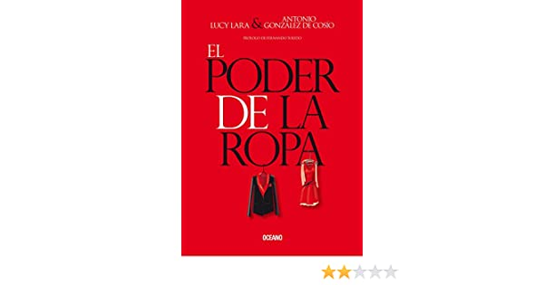 El poder de la ropa (Estilo) (Spanish Edition) - Kindle edition by Lucy Lara, Antonio González de Cossío. Arts & Photography Kindle eBooks @ Amazon.com.