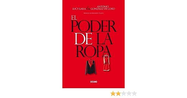 El poder de la ropa (Estilo) (Spanish Edition) - Kindle edition by Lucy Lara, Antonio González de Cossío. Arts & Photography Kindle eBooks @ Amazon.com.