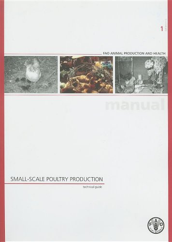 Small-scale Poultry Production. Technical Guide (FAO Animal Production and Health Manual)