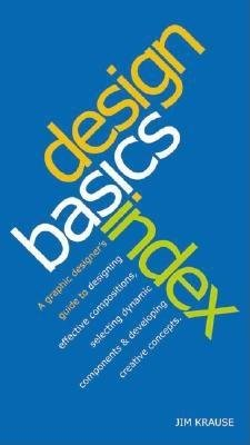 Design Basics Index( A Graphic Designer's Guide to Designing Effective Compositions Selecting Dynamic Components & Developing Creative Con)[DESIGN BASICS INDEX][Vinyl-bound] ()