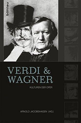 Verdi Und Wagner: Kulturen Der Oper (German Edition)