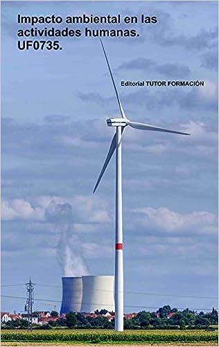 Impacto ambiental en las actividades humanas. UF0735 ...
