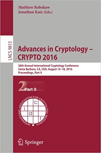 Advances in Cryptology - CRYPTO 2016: 36th Annual International Cryptology Conference, Santa Barbara, CA, USA, August 14-18, 2016, Proceedings, Part II (Lecture Notes in Computer Science)