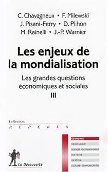 Les grandes questions économiques et sociales : Tome 3, Les enjeux de la mondialisation par Bénassy-Quéré
