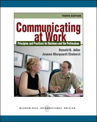 Communicating at Work? Principles and Pr:Actices for Business and the Professions