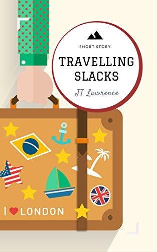 Travelling Slacks: A Short Story (Sticky Fingers Book 4)