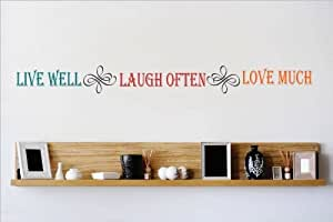 Decal - Vinyl Wall Sticker : Live Well Laugh Often Love Much Quote Home Living Room Bedroom Decor DISCOUNTED SALE ITEM - 22 Colors Available Size: 10 Inches X 40 Inches