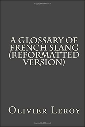 Book A Glossary of French Slang (Reformatted Version)