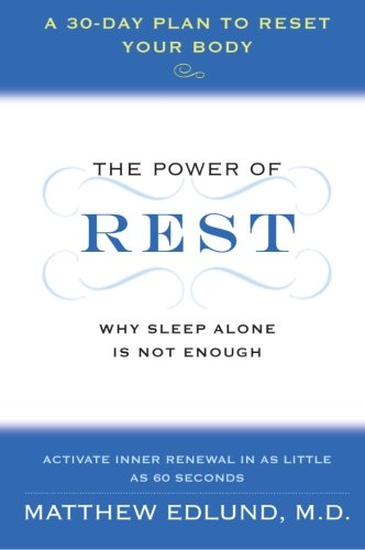 The Power of Rest: Why Sleep Alone Is Not Enough. A 30-Day Plan to Reset Your Body (Edlund Top)