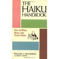 The Haiku Handbook: How to Write, Share, and Teach Haiku