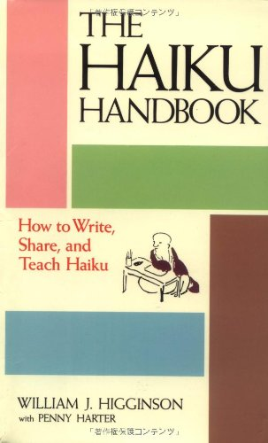 The Haiku Handbook: How to Write, Share, and Teach Haiku