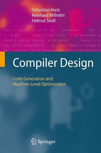 Compiler Design: Code Generation and Machine-Level Optimization by Springer