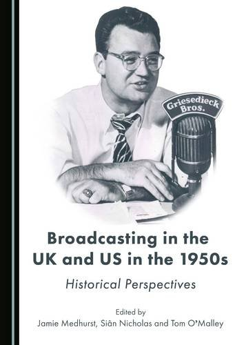 Broadcasting in the UK and US in the 1950s pdf epub