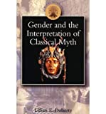img - for [ [ [ Gender and the Interpretation of Classical Myth[ GENDER AND THE INTERPRETATION OF CLASSICAL MYTH ] By Doherty, Lillian Eileen ( Author )Mar-05-2008 Paperback book / textbook / text book