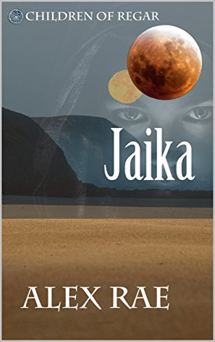 Jaika (Children of Regar Book 1)