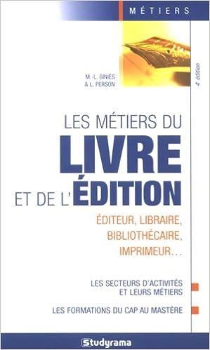 En ligne téléchargement Les métiers du livre et de l'édition pdf, epub