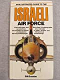 An Illustrated Guide to the Israeli Air Force, Bill Gunston, 0668055065