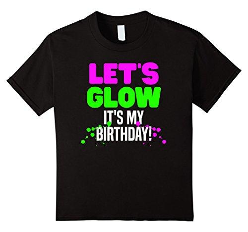 Kids Let's Glow Party It's My Birthday Kids T Shirt 10 (Glow Parties)