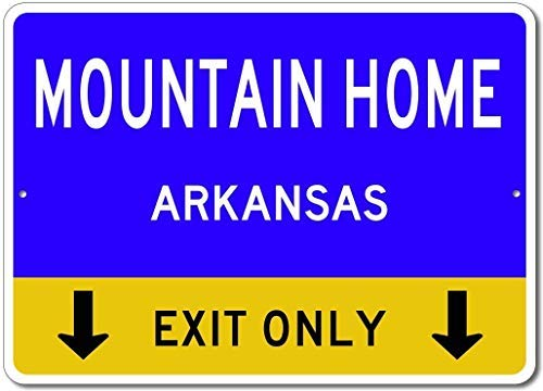 Ditooms Quality Aluminum Sign Mountain Home Arkansas US This Exit Only Custom City State Street Sign Blue Gift for Room Wall Yard Garage Fence Gardern Decor -