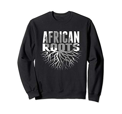African Roots Sweatshirt - February Black History Month Gift