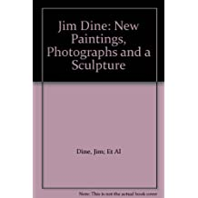 Jim Dine: New Paintings, Photographs and a Sculpture