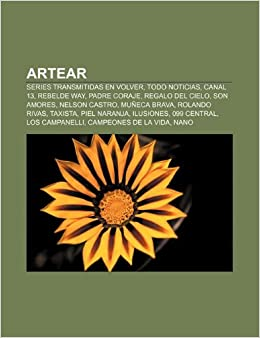 Artear: Series transmitidas en Volver, Todo Noticias, Canal 13 ...