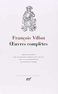 Oeuvres completes - La Pléiade par François Villon