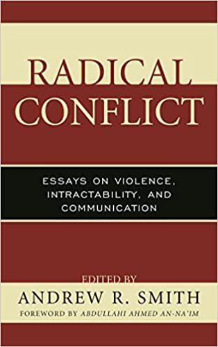 Radical Conflict Essays On Violence Intractability And  Radical Conflict Essays On Violence Intractability And Communication  Peace And Conflict Studies  Kindle Edition By Andrew R Smith Abdullahi  Ahmed  English Essay Introduction Example also Thesis Statement Examples For Persuasive Essays  Persuasive Essay Examples High School