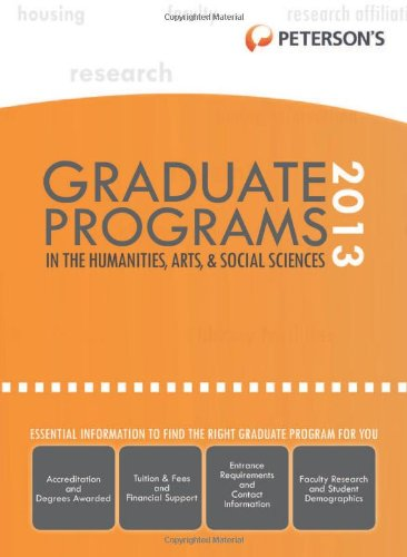 Peterson's Graduate Programs in the Humanities, Arts & Social Sciences 2013 (Peterson's Graduate Programs in the Humanities, Arts & Social Sciences (Book 2))