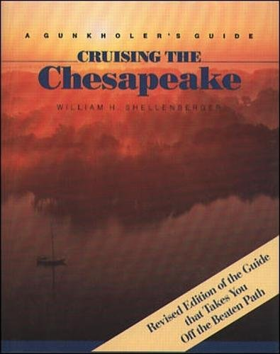 Sailing Chesapeake Bay - Cruising the Chesapeake: A Gunkholer's Guide