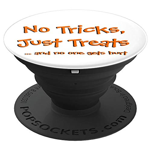 Funny Halloween Quote No Tricks Just Treats and No One Gets - PopSockets Grip and Stand for Phones and Tablets -