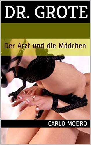 Dr Grote Der Arzt Und Die Mädchen Teil 1 German Edition