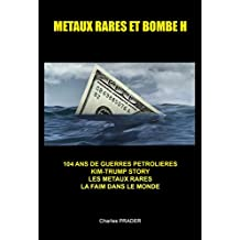METAUX RARES  ET BOMBE H: TRUMP- KIM STORIES (French Edition)
