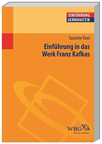 Einführung in das Werk Franz Kafkas (Germanistik kompakt)