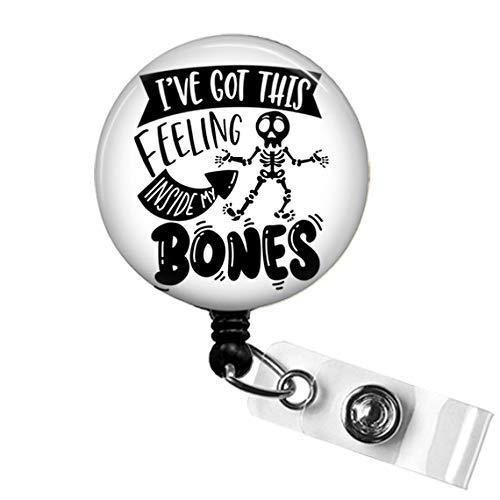 ORTHOPEDIC X-Ray Retractable ID Name Badge Holder, I've Got This Feeling Inside My Bones Radiology Imaging X-Ray Tech Badge Reel Gift, Radiology Imaging Nurse Week Badge Clip
